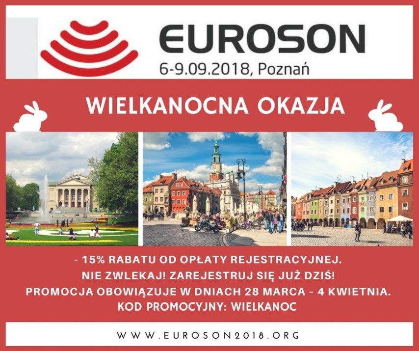 EUROSON, Poznań 6-9.09.2018, 15% rabatu odopłaty rejestracyjnej. Promocja obowiązuje wdniach 28 marca - 4 kwietnia. Kod promocyjny: Wielkanoc. www.euroson2018.org