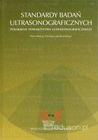 Jakubowski W. (red.): Standardy badań ultrasonograficznych Polskiego Towarzystwa Ultrasonograficznego.